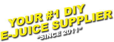 "Your #1 DIY E-Juice Supplier ""Since 2011"""